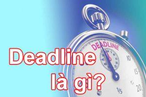 Deadline là gì?